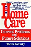 img - for Home Care: Current Problems and Future Solutions by Warren Balinsky (1994-01-15) book / textbook / text book