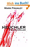 Heuchler: Psychothriller (Mike K�stner 1)
