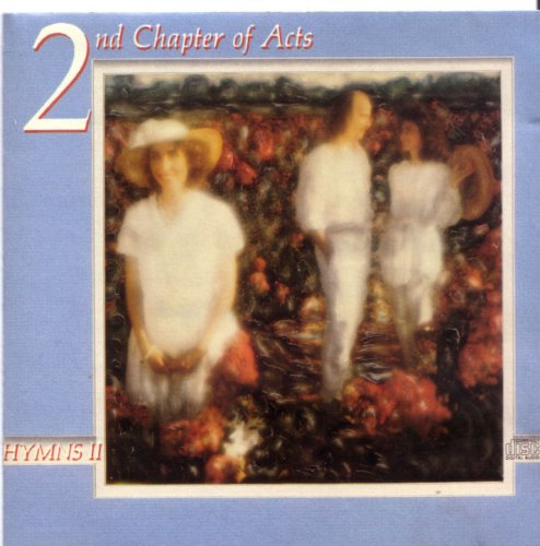 2nd Chapter Of Acts - 2nd Chapter of Acts: Hymns II - Zortam Music