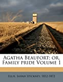 img - for Agatha Beaufort; or, Family pride Volume 1 book / textbook / text book