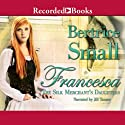 Francesca (       UNABRIDGED) by Bertrice Small Narrated by Jill Tanner