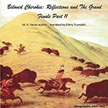 Beloved Cherokee: Reflections and the Grand Finale, Part II (       UNABRIDGED) by M. R. Farrar Narrated by Ellery Truesdell