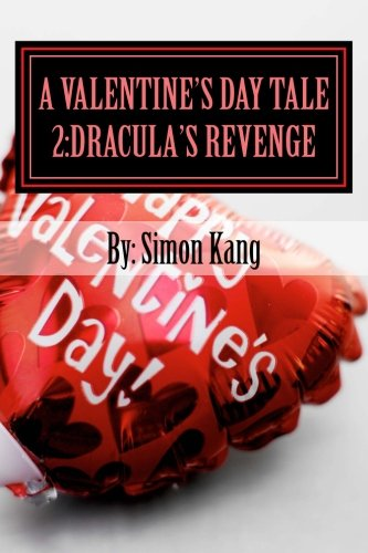A Valentine's Day Tale 2:Dracula's Revenge: This holiday season, a new enemy will rise! (Volume 2) [Kang, Simon] (Tapa Blanda)