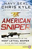 American Sniper: The Autobiography of the Most Lethal Sniper in U.S. Military History: Written by Chris Kyle, 2012 Edition, (Lgr) Publisher: HarperLuxe [Paperback] Chris Kyle