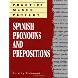 Practice Makes Perfect: Spanish Pronouns And Prepositions ~ Dorothy Devney Richmond