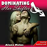 Dominating Her Shifter: Dominating Her Man, Book 8 | Alana Melos