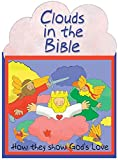 img - for Clouds - How They Show God's Love (Flip-The-Flap) book / textbook / text book