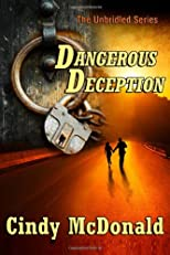 Dangerous Deception: An Unbridled Adventure