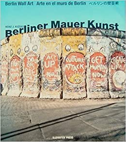Berliner Mauer Kunst (Berlin Wall Art) (Arte en el muro de