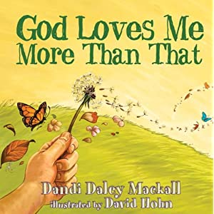 God Loves Me More Than That (Dandilion Rhymes)