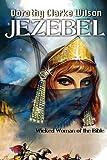 Jezebel, Wicked Woman of the Bible (1938659163) by Wilson, Dorothy Clarke