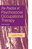 img - for The Practice of Psychosocial Occupational Therapy 3e (Mental Health Nursing & the Community) book / textbook / text book