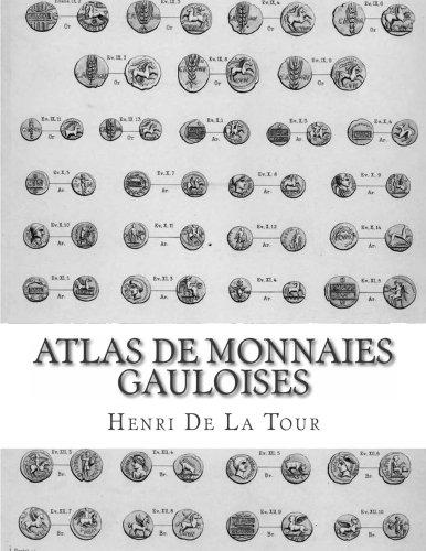 Atlas de monnaies gauloises: Préparé par la Commission de topographie des Gaules (French Edition)