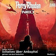 Schatten über Ambaphal (Perry Rhodan NEO 148) Hörbuch von Rainer Schorm Gesprochen von: Axel Gottschick