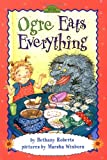 Ogre Eats Everything (Dutton Easy Reader) (0525472916) by Roberts, Bethany