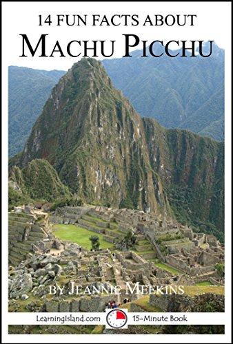 Jeannie Meekins - 14 Fun Facts About Machu Picchu: A 15-Minute Book (15-Minute Books 62) (English Edition)