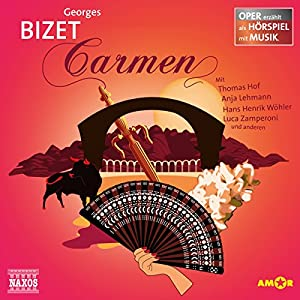 Carmen (Oper erzählt als Hörspiel mit Musik) Hörspiel