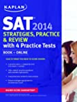 Kaplan SAT 2014 Strategies, Practice,...