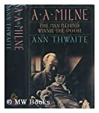 A. A. Milne: His Life (0394587243) by Thwaite, Ann