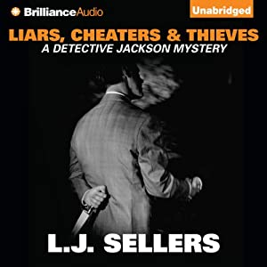 Liars, Cheaters & Thieves: Detective Jackson, Book 6 | [L. J. Sellers]