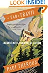 The Tao of Travel: Enlightenments fro...