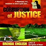 Corruption of Justice: Sutton McPhee, Book 3 (       UNABRIDGED) by Brenda English Narrated by Holly Fielding