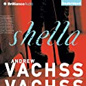 Shella (       UNABRIDGED) by Andrew Vachss Narrated by Phil Gigante