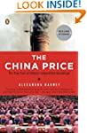 The China Price: The True Cost of Chi...
