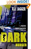 Dark Hungers (A Nick Teffinger Thriller / Read in Any Order)