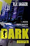 Dark Hunger (A Nick Teffinger Thriller / Read in Any Order)
