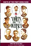 Tonie Holt Violets from Overseas: Portraits of Poets of the Great War (Poets of the First World War)