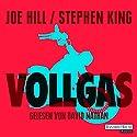 Vollgas (       ungekürzt) von Joe Hill, Stephen King Gesprochen von: David Nathan