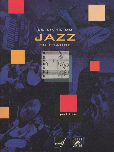 Livre du jazz en France - union des musiciens de jazz (French Edition)