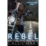 Rebel: A Blood & Roses Novel ~ Callie Hart