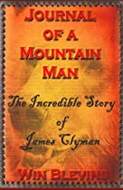 The Journal of a Mountain Man: James Clyman's Own Story (Epic Adventures)
