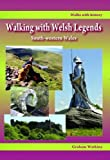 Walking with Welsh Legends: South-Western Wales (Walks with History)