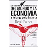 Las grandes representaciones del mundo y la economía a lo largo de la historia: Del universo mítico al torbellino...