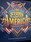 The Story of America: A National Geographic Picture Atlas (0870445081) by Scott, John A.