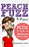 img - for Peach Fuzz & Baggage: PCOS From A Survivors Point Of View book / textbook / text book