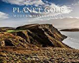 img - for Planet Golf Modern Masterpieces: The World's Greatest Modern Golf Courses book / textbook / text book