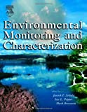 img - for Environmental Monitoring and Characterization by Artiola, Janick, Pepper, Ian L., Brusseau, Mark L.(June 24, 2004) Hardcover book / textbook / text book