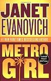 Metro Girl (Alex Barnaby Series #1) (0060584017) by Evanovich, Janet