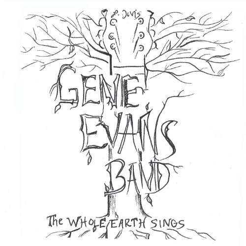 Gene Evans Band - The Whole Earth Sings