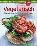 Vegetarisch: Abwechslungsreich, frisch und lecker (Minikochbuch)