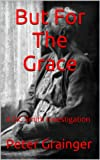 But For The Grace: A DC Smith Investigation