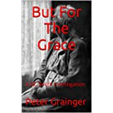But For The Grace: A DC Smith Investigation ~ Peter Grainger