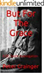 But For The Grace: A DC Smith Investi...