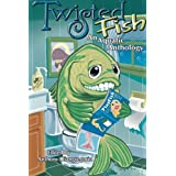 Twisted Fish: An Aquatic Anthologyby Anthony Giangregorio