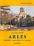 echange, troc Jean-Max Tixier - Arles: Saint-Gilles, Aigues-Mortes, La Camargue (En Anglais/In English) (Aubanel France Guide)