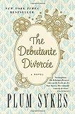 Plum Sykes The Debutante Divorcee